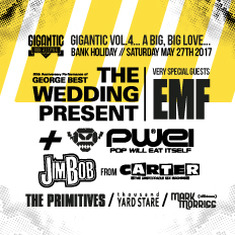 Gigantic The Wedding Present, EMF, Pop Will Eat Itself, Jim Bob, The Primitives, Thousand Yard Stare